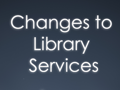 Library Service Changes